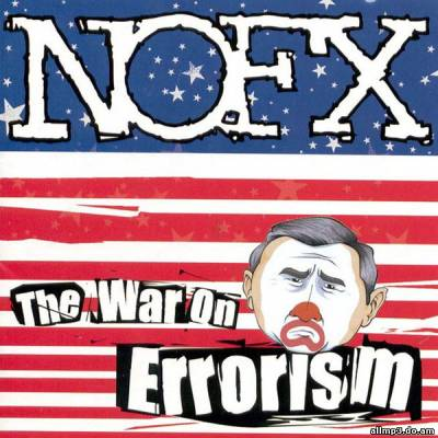 an examination of the message of nofxs 2003 album the war on errorism Nofx the war on errorism on lp and hype was reflected in the success of their 2003 record, the war on errorism at music direct our message has always.